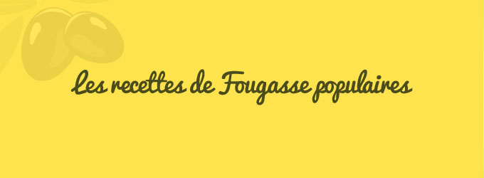 recettes fougasse populaires